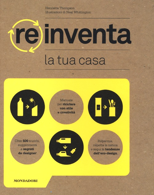 libro reinventa la tua casa di henrietta thompson. Black Bedroom Furniture Sets. Home Design Ideas